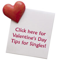 Click here for Valentine's Day Tips for Singles